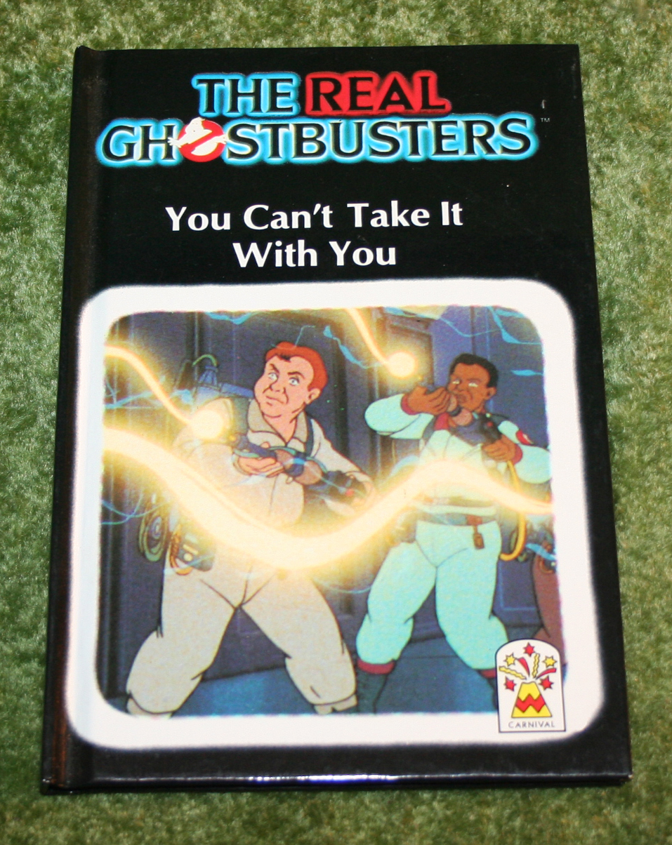Real Ghostbusters: You Can't Take it with you